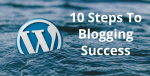 110 Steps To Blogging Success